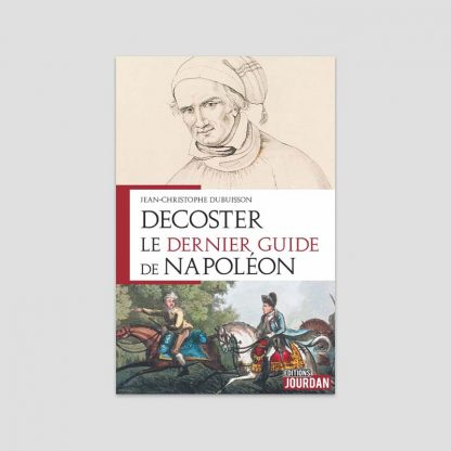 De Coster, le dernier guide de Napoléon