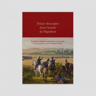 J'étais chirurgien dans l'armée de Napoléon