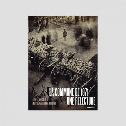 La commune de 1871 - Une relecture