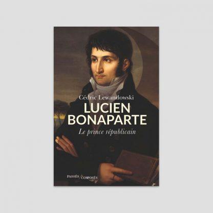 Lucien Bonaparte - Le prince républicain