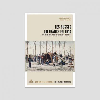 Les russes en France en 1814 - Des faits, des imaginaires et des mémoires