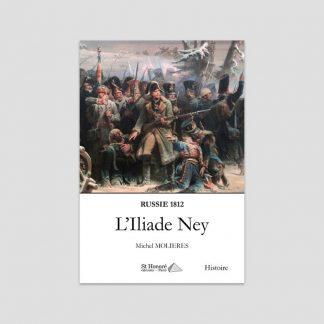 L'Iliade Ney - Russie 1812