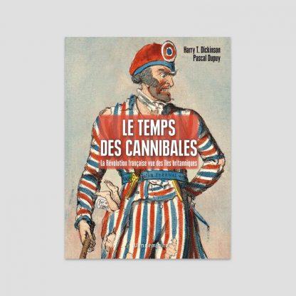 Le temps des cannibales - La Révolution française vue des îles britanniques