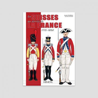 Les Suisses au Service de la France, 1715-1820