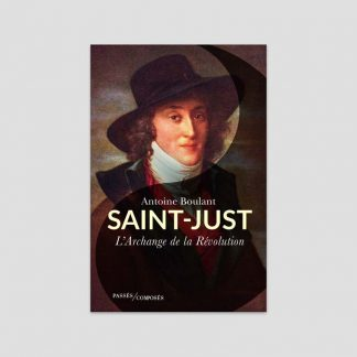 Saint-Just - L'archange de la Révolution