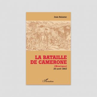 La bataille de Camerone (Mexique), 30 avril 1863