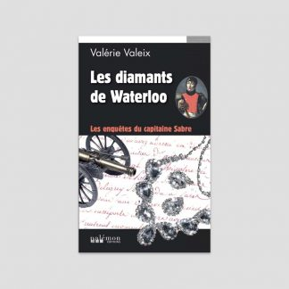 Les diamants de Waterloo - Les enquêtes du capitaine Sabre - Tome I