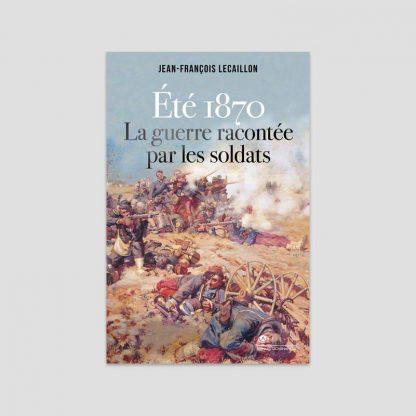 1870, la guerre racontée par les soldats