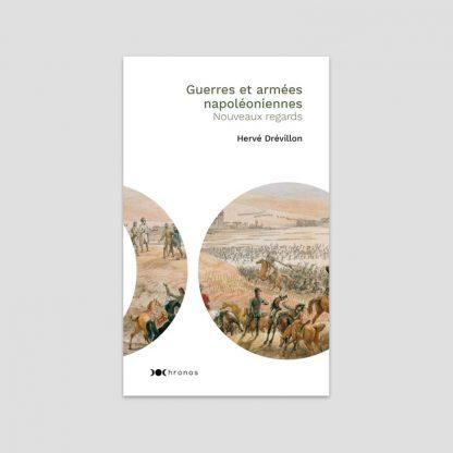 Guerres et armées napoléoniennes - Nouveaux regards