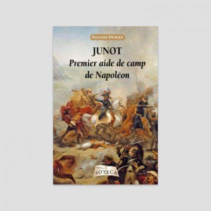 Junot - Premier aide de camp de Napoléon