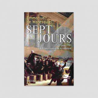 Sept jours - 17-23 juin 1789 La France entre en Révolution
