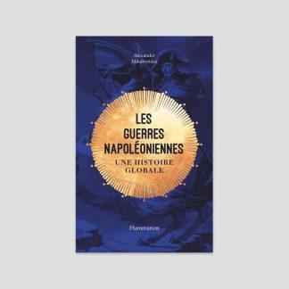 Les Guerres napoléoniennes - Une histoire globale