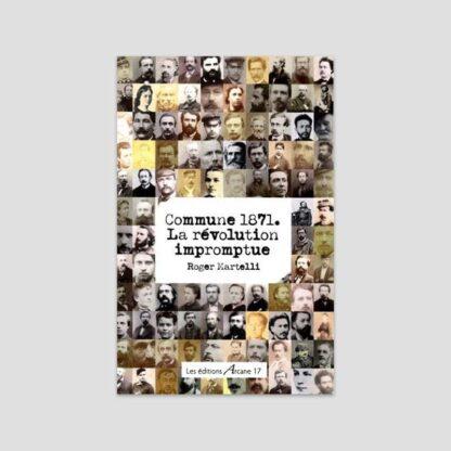 Commune 1871 - La révolution impromptue