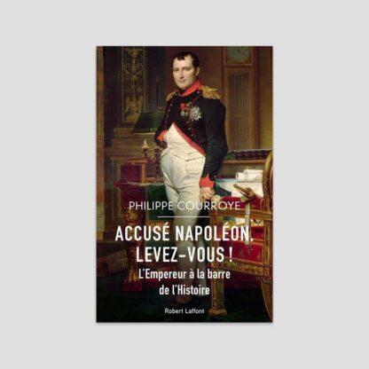 Accusé Napoléon, levez-vous