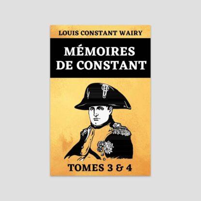 Mémoires de Constant - Tomes 3 et 4