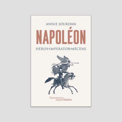 Napoléon - Héros, Imperator, mécène