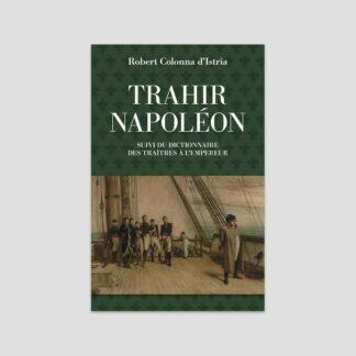 Trahir Napoléon