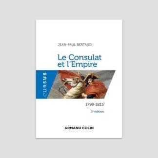 Le Consulat et l'Empire, 1799-1815 (3e édition)