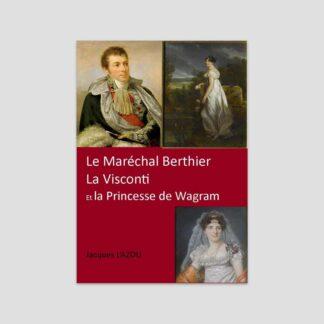 Le Maréchal Berthier, La Visconti et la Princesse de Wagram
