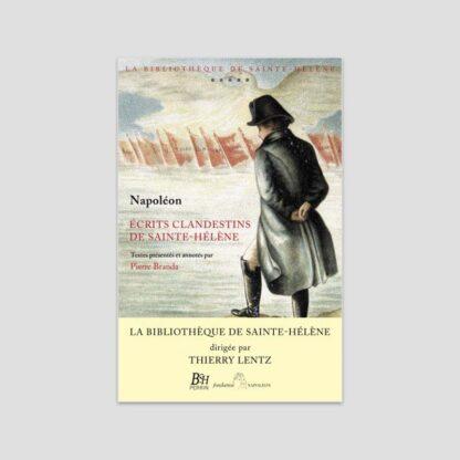 Napoléon - Ecrits clandestins de Sainte-Hélène