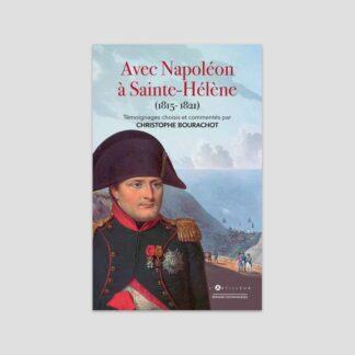 Avec Napoléon à Sainte-Hélène (1815-1821)