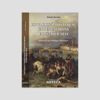 L'invasion à Montereau et des environs en février 1814