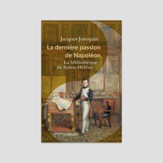 La dernière passion de Napoléon